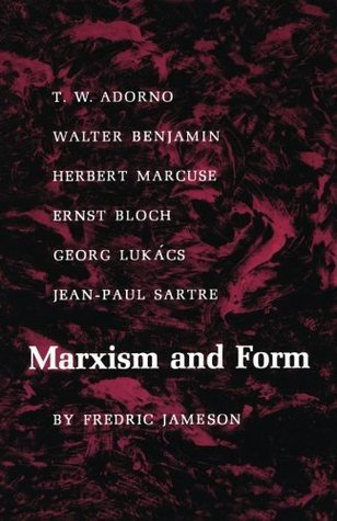 Marxism and Form 20th Century Dialectical Theories of Literature