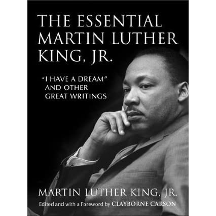 The essential martin luther king jr i have a dream and other the essential martin luther king jr i have a dream and other great writings by martin luther king jr fandeluxe Images