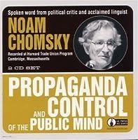Propaganda and Control of the Public Mind