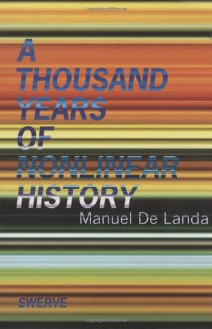 A Thousand Years of Nonlinear History by Manuel DeLanda