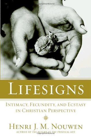 Lifesigns Intimacy, Fecundity, and Ecstasy in Christian Perspective