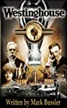 Westinghouse- The Life & Times of an American Icon