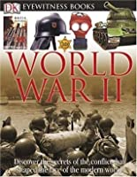 World War II (DK Eyewitness Book) (DK Eyewitness Books)
