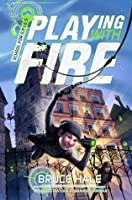 Playing with Fire (School for S.P.I.E.S. #1)