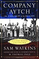 Company Aytch; or, A Side Show of the Big Show: A Classic Memoir of the Civil War