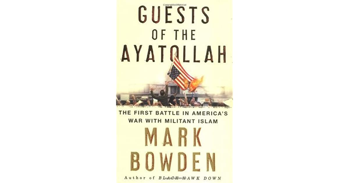 Guests Of The Ayatollah The First Battle In Americas War With