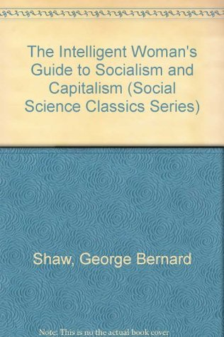 The Intelligent Woman's Guide to Socialism, Capitalism, Sovietism and Fascism