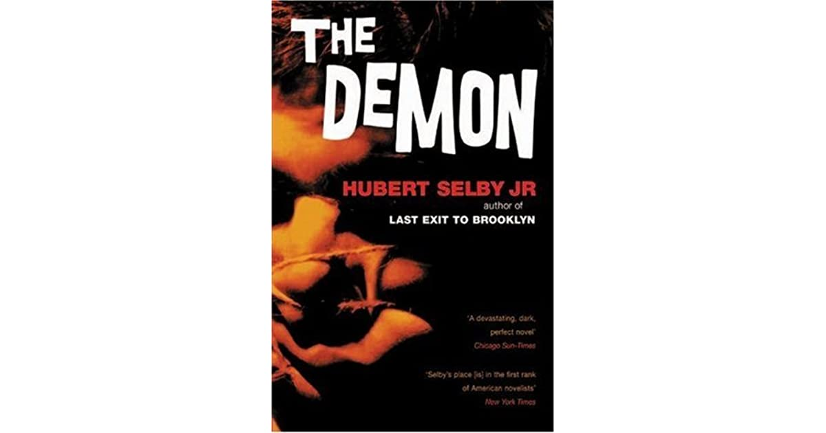 Hubert Selby Jr Quotes: The Demon By Hubert Selby Jr