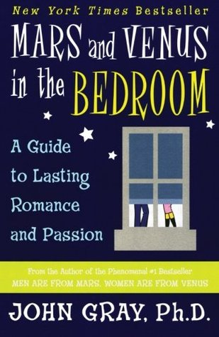 Mars And Venus In The Bedroom A Guide To Lasting Romance And Passion By John Gray