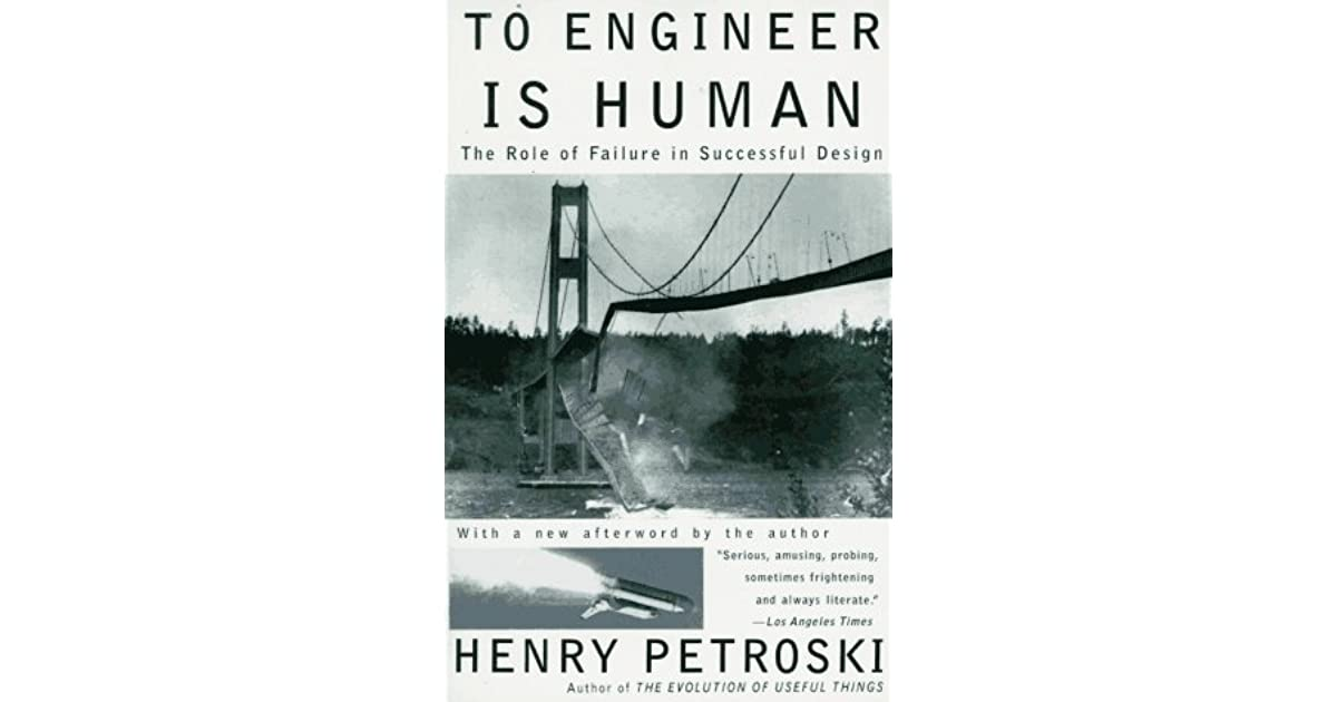 To Engineer Is Human: The Role of Failure in Successful