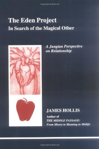 Eden Project: In Search of the Magical Other (Studies in Jungian Psychology By Jungian Analysts, 79)
