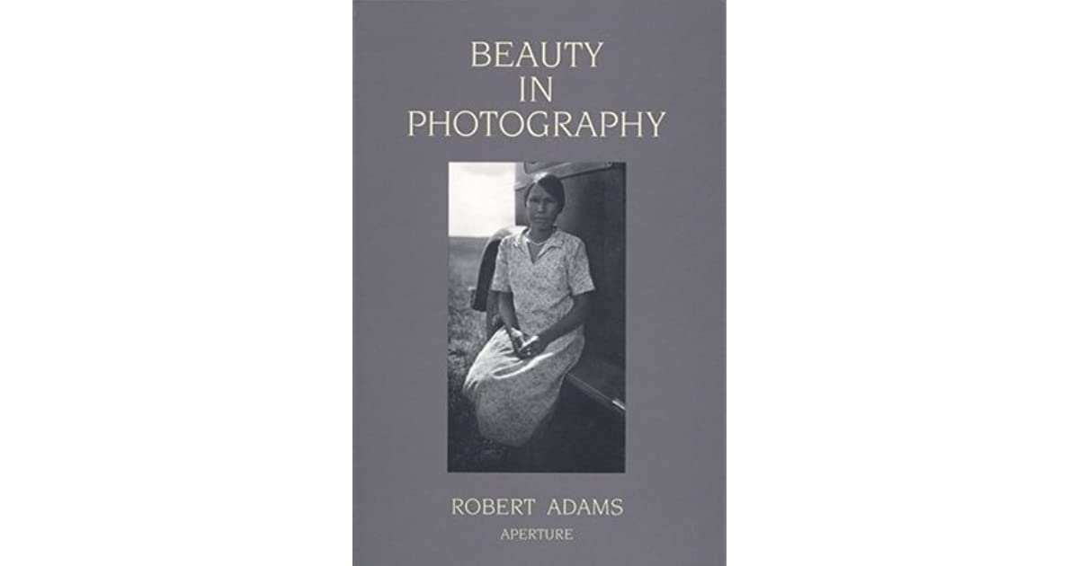 Robert adams beauty in photography essays
