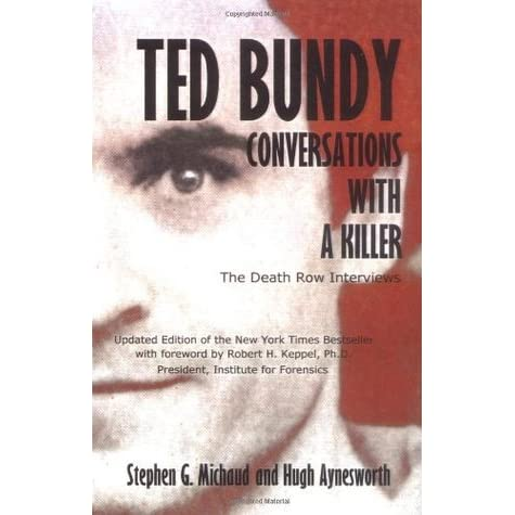 Ted Bundy Conversations With A Killer By Stephen G