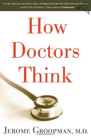 How Doctors Think by Jerome Groopman