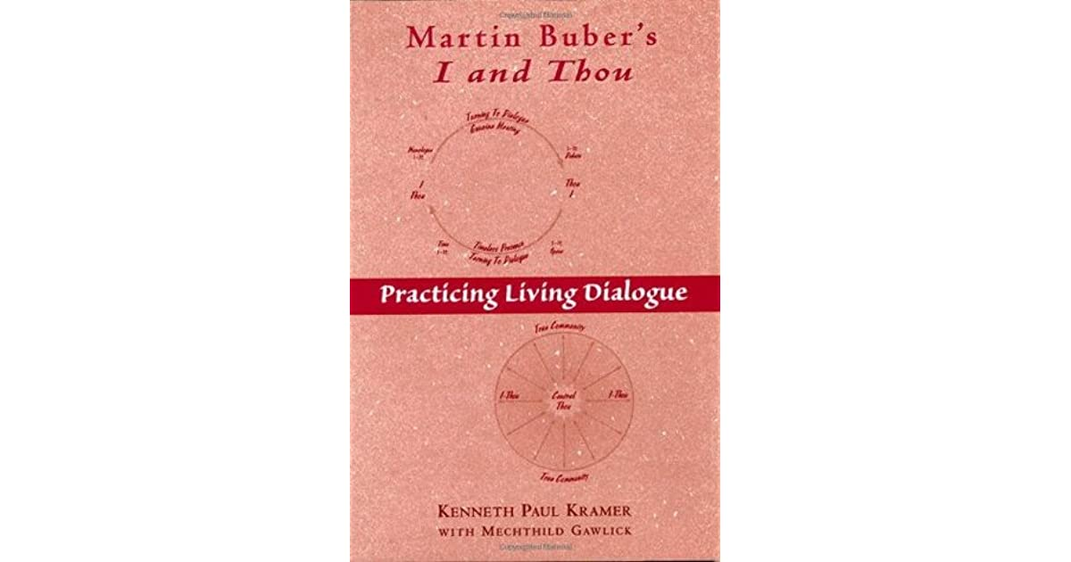 an analysis of the philosophy of genuine dialogue by martin buber and the concept of relations of in Martin buber the life of dialogue by maurice s friedman the university of chicago press chicago illinois library of congress catalog number: 55-5126 the university of chicago press, chicago 37, illinois the university of toronto press, toronto 5, canada routledge and kegan paul, ltd, london.