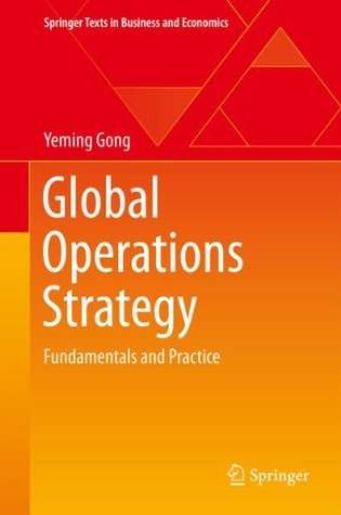 Global Operations Strategy  Fundamentals and Practice