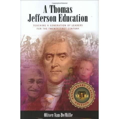 Teaching a Generation of Leaders for the Twenty-first Century A Thomas Jefferson Education