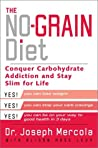 The No-Grain Diet by Joseph Mercola