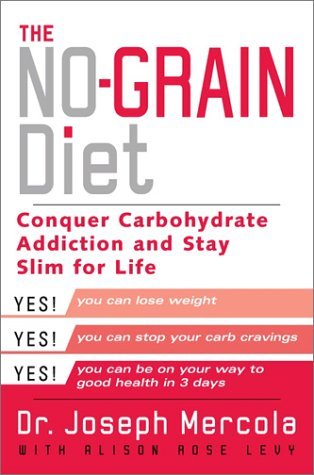 The No-Grain Diet: Conquer Carbohydrate