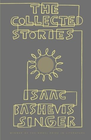 The Collected Stories of Isaac Bashevis Singer Isaac Bashevis Singer, Herb Johnson