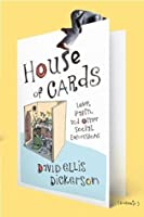 House of Cards: The True Story of How a 26-Year-Old Fundamentalist Virgin Learned about Life, Love, and Sex by Writing Greeting Cards