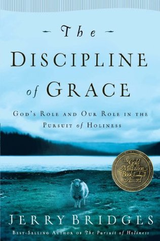 The Discipline of Grace  God's  - Jerry Bridges