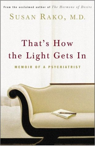 That's How the Light Gets in: Memoir of a Psychiatrist
