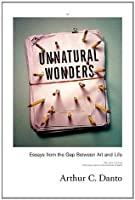 Unnatural Wonders: Essays from the Gap Between Art and Life