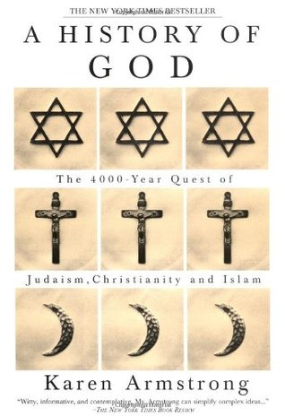 A History of God: The 4,000-Year Quest of Judaism, Christianity, and Islam