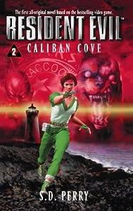 Caliban Cove (Resident Evil, #2)