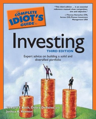 The complete idiot's guide to investing like a pro: edward t. Koch.