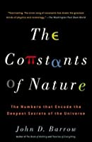 The Constants of Nature: The Numbers That Encode the Deepest Secrets of the Universe