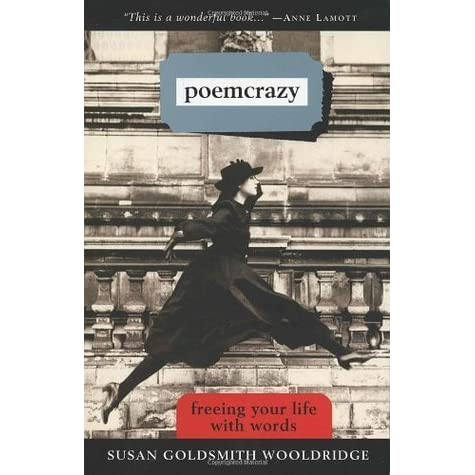 Poemcrazy: Freeing Your Life with Words by Susan Goldsmith Wooldridge