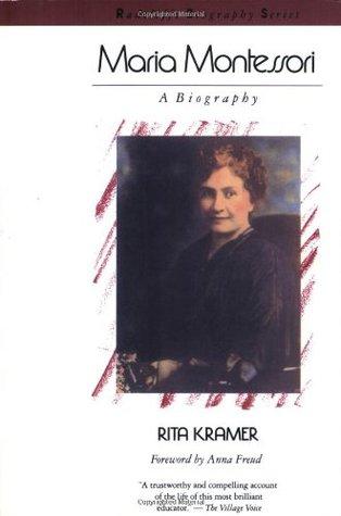 Maria Montessori: A Biography