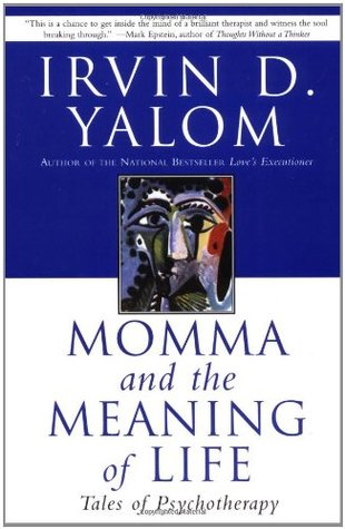 Momma and the Meaning of Life by Irvin D. Yalom