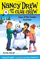 Case of the Sneaky Snowman (Nancy Drew and the Clue Crew, #5)