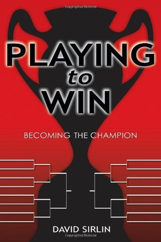 Playing to Win by David Sirlin