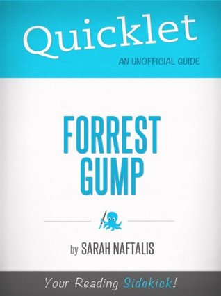 Quicklet on Forrest Gump (Film Guide and Summary) Sarah Naftalis