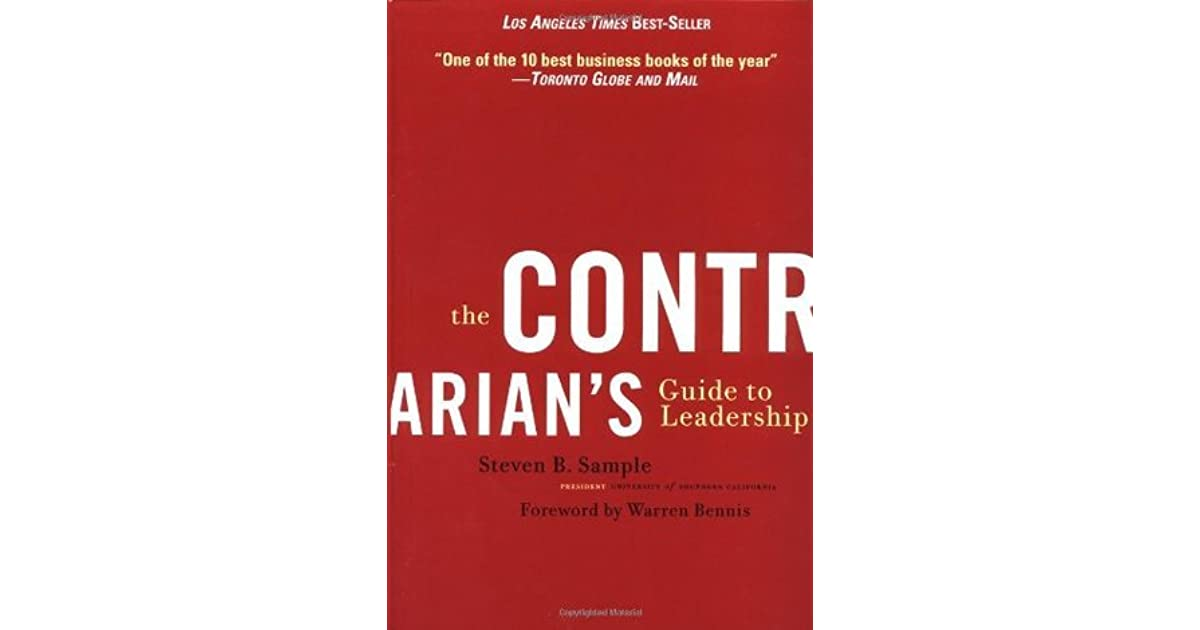 The contrarians guide to leadership by steven b sample malvernweather Images
