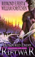 Honoured Enemy (Legends of the Riftwar, #1)