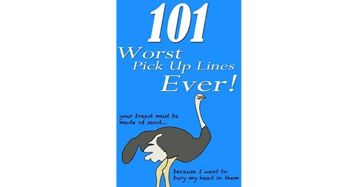 101 Worst Pick Up Lines Ever (The 101 Series) by R  B  Smith