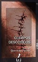 Cuerpos descosidos (Spanish Edition)