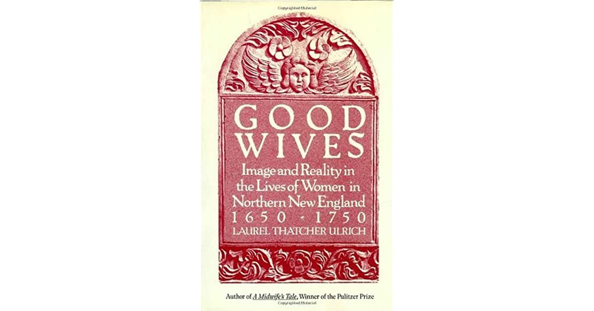 good wives laurel thatcher ulrich thesis