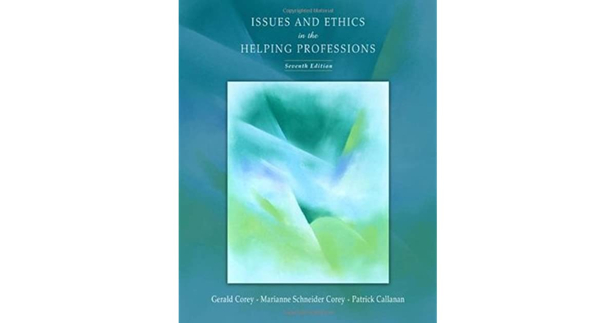 issues and ethics in the helping professions summary Access issues and ethics in the helping professions 9th edition chapter 4 solutions now our solutions are written by chegg experts so.