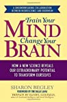 Train Your Mind, Change Your Brain by Sharon Begley