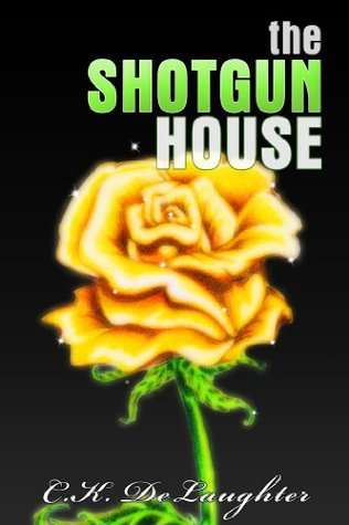 The Shotgun House (The Shotgun House Series)