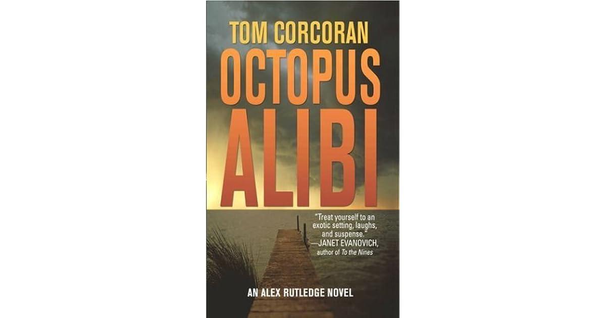 Octopus Alibi An Alex Rutledge Mystery By Tom Corcoran
