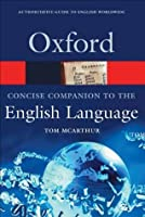 The Concise Oxford Companion to the English Language (Oxford Quick Reference)