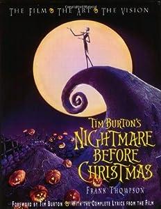 Tim Burton's Nightmare Before Christmas: The Film, the Art, the Vision