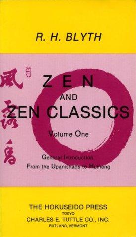 Zen and Zen Classics volume 1: From the Upanishads to Huineng (Zen & Zen Classics)
